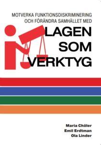 Bokomslag Motverka funktionsdiskriminering och förändra samhället med lagen som verktyg